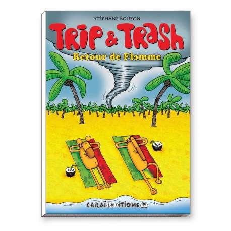Trip et Trash, Retour de Flemme