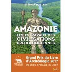 Amazonie - Les 12 travaux des civilisations précolombiennes