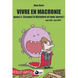 Vivre en Macronie – Année 3 : Essayez la dictature et vous verrez !